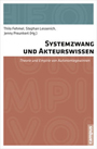 Systemzwang und Akteurswissen